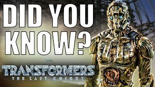 Did You KNOW? - TRANSFORMERS: THE LAST KNIGHT (2017)