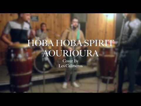 Hoba Hoba Spirit - Aourioura (cover by Les Caliméros)
