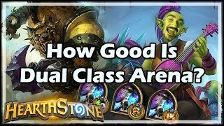 How Good Is Dual Class Arena? - Boomsday / Hearthstone