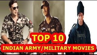 TOP 10  BOLLYWOOD MILITARY/ARMY MOVIES  || MUST WATCH ||
