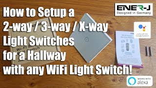 How to Setup a 2-way / 3-way / X-way Light Switches for a Hallway with any WiFi Light Switch!