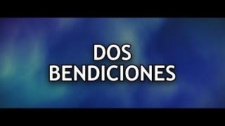 DOS BENDICIONES - ALEXIS CHAIRES (CON LETRA)