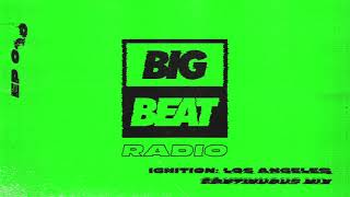 Big Beat Radio: EP #40 - Ignition: Los Angeles Continuous Mix (Snavs)