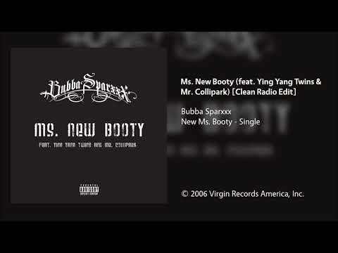 Bubba Sparxxx - Ms. New Booty (feat. Ying Yang Twins & Mr. Collipark) [Clean Radio Edit]