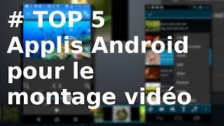 [TOP 5] Applis Android gratuites pour le montage vidéo