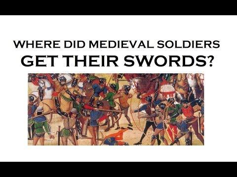 Medieval Soldiers - Where Did They Get Their Swords From?