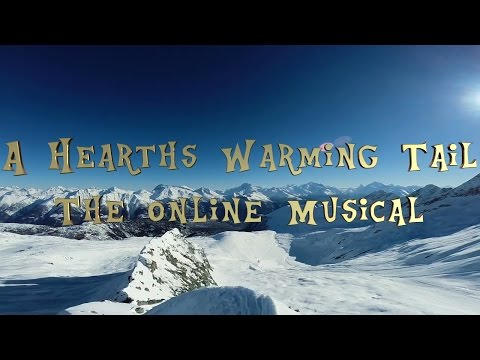 A Hearth's Warming Tail: The Online Musical