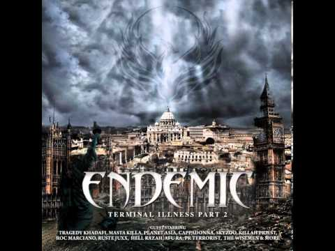 Endemic - Terminal Illness Part 2 - 10 Circle Makerz Ft. Ray Vendetta & Tesla's Ghost