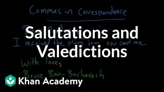Salutations and valedictions | Punctuation | Grammar | Khan Academy
