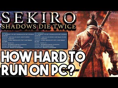 HOW HARD IS SEKIRO SHADOWS DIE TWICE TO RUN ON PC?