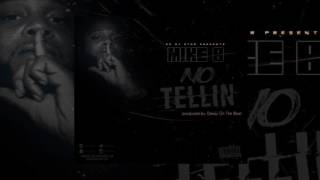 DJ Star ft. Mike B - No Tellin (prod. by Deezy On Da Beat)