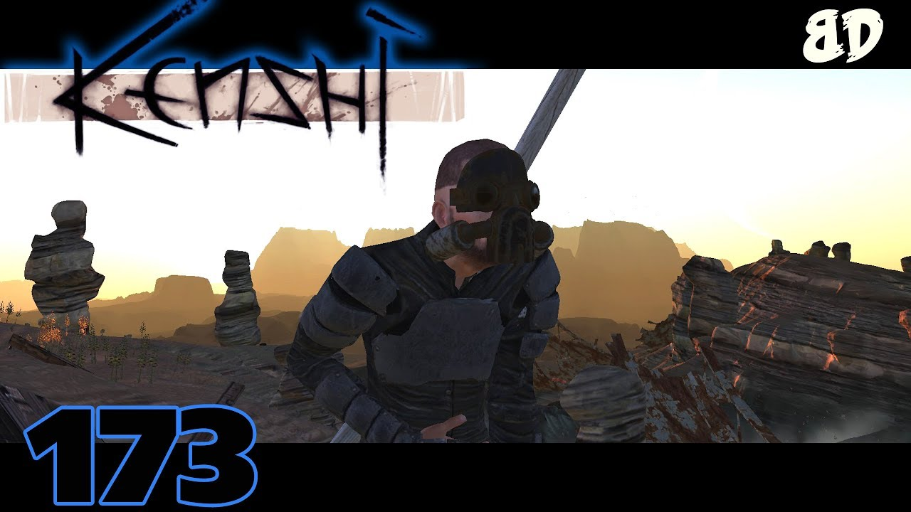Kenshi Ep173: The End of the World