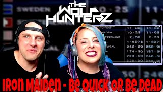 Iron Maiden - Be Quick Or Be Dead (Official Video) THE WOLF HUNTERZ Reactions