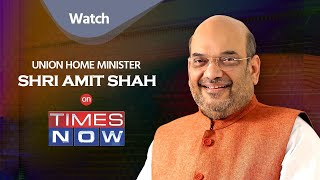 Union Home Minister Shri Amit Shah's interview to Times Now.