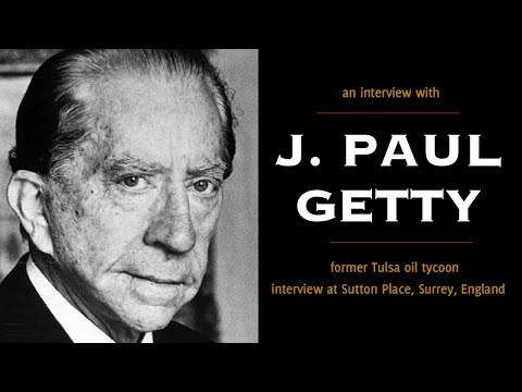 J. PAUL GETTY RARE INTERVIEW Former Tulsa Oilman And Once Wealthiest Citizen On Earth