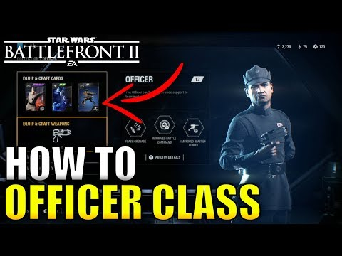 HOW TO NOT SUCK AS THE OFFICER CLASS - Star Wars Battlefront 2 Classes