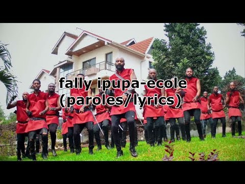 FALLY IPUPA ECOLE (PAROLES/LYRICS)
