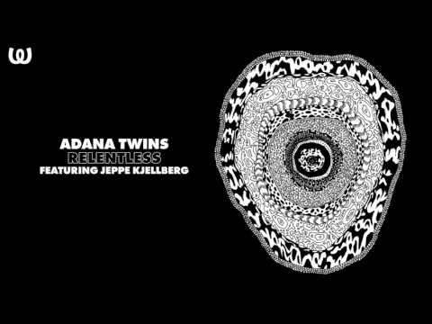 Adana Twins - Relentless ft. Jeppe Kjellberg