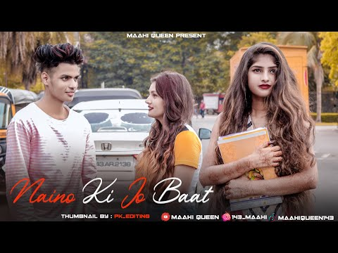 Naino Ki Jo Baat Naina Jaane Hai  Heart Touching Love Story   Sad Song  Ft. Maahi Queen &  Aryan