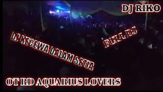 Download OT RD AQUARIUS    DJ KECEWA DALAM SETIA