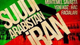 İran - Suudi Arabistan / Muhtemel Savaşta Yeni Koz: Hac Faciaları