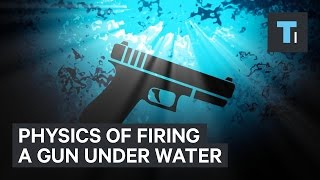 Physics of firing a gun under water