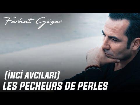 Ferhat Göçer - Les Pecheurs De Perles (İnci Avcıları)