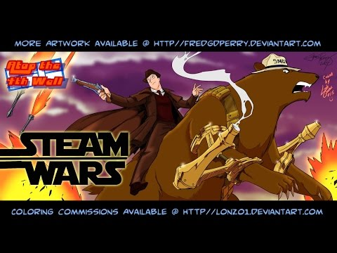 Steam Wars - Atop the Fourth Wall