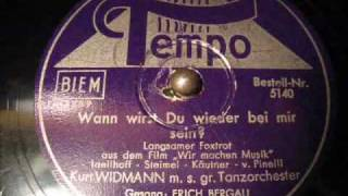 Kurt Widmann - ( 2 / 2 ) Wann wirst du wieder bei mir sein