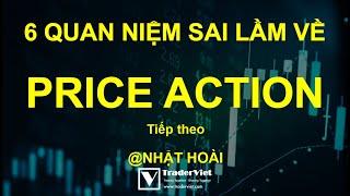 6 Quan Niệm Sai Lầm Về Price Action - Tiếp Theo