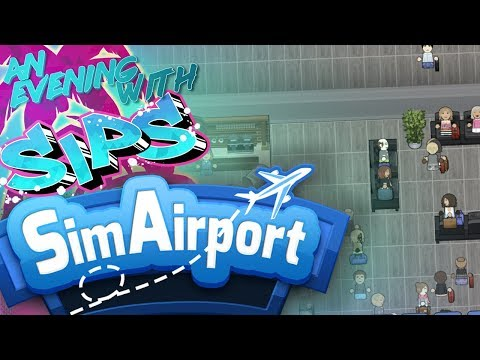 Sim Airport - An Evening With Sips