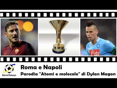 Roma e Napoli (Parodia di 'Atomi e Molecole' di Dylan Magon)
