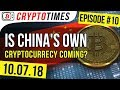 Crypto news: is China's own cryptocurrency coming soon?