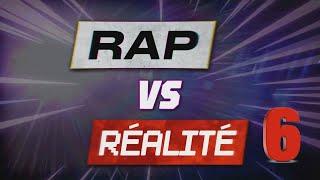 RAP VS RÉALITÉ #6