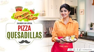 Pizza Quesadillas | Shilpa Shetty Kundra | Healthy Recipes | The Art of Loving Food