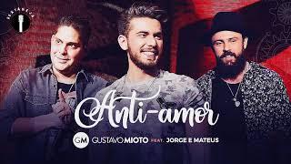 Jorge & Mateus – Anti-Amor (Part.Gustavo Mioto) (Lançamento 2017)