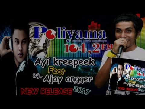 Ayi Kreepeek Feat Dj Ajay Angger Bini Kuat Bafeto NEW SONG 2017 VIDEO BARU