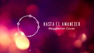 Hasta el Amanecer - Reggaeton Instrumental Cover