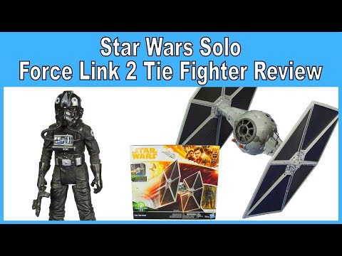 Star Wars Solo Force Link 2 Tie Fighter Review