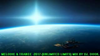 Melodic & Trance -2017- (Unlimited Limits) Mix By Dj. Dook In-138.00 BPM-(HD)