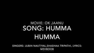 Humma Humma Song Lyrics Video  HD | OK Jaanu | Shraddha Kapoor | Aditya Roy Kapoor