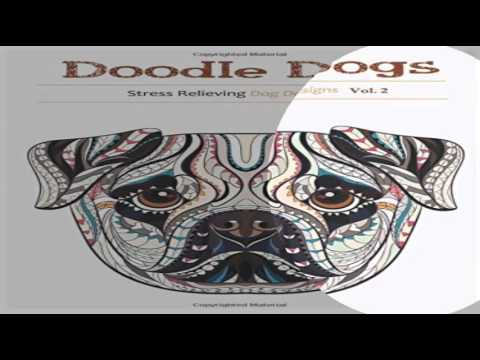 Doodle Dogs Adult Coloring Books Featuring Over 30 Stress Relieving Designs