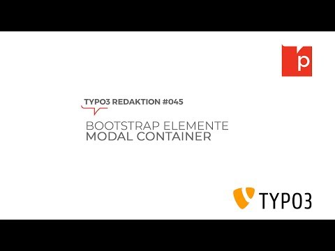 TYPO3#045 Bootstrap Elemente: Modal Container