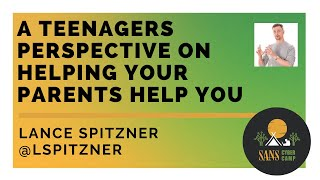 A Teenagers Perspective on Helping Your Parents Help You - SANS Cyber Camp