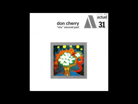 "Don Cherry - ""Mu"" Second Part (1969) FULL ALBUM"
