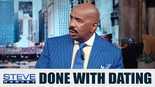The reason you aren't getting dates... || STEVE HARVEY