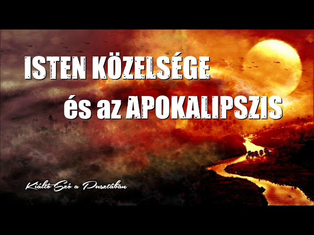 Isten közelsége és az Apokalipszis
