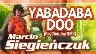 Marcin Siegieńczuk - Yabadabadoo (Sky Dee Joy Remix)