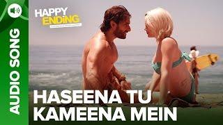 Haseena Tu Kameena Mein (Audio Uncut Song)| Happy Ending | Saif Ali Khan & Ileana D'Cruz