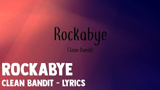 Rockabye - Clean Bandit - Lyrics